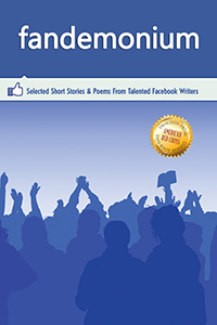 Fandemonium, the Facebook Anthology