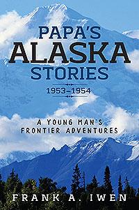 Papa's Alaska Stories 1953 - 1954