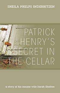 Patrick Henry's Secret In The Cellar