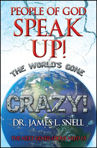People of God Speak Up! The World's Gone Crazy!