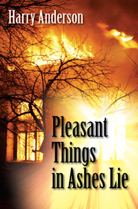 Pleasant Things in Ashes Lie