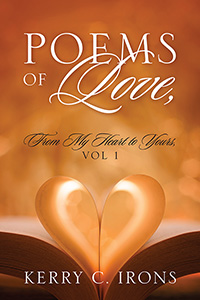 Poems Of Love, From My Heart To Yours, Vol 1