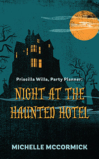 Priscilla Willa, Party Planner: Night at the Haunted Hotel