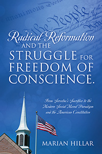 Radical Reformation and the Struggle for Freedom of Conscience.