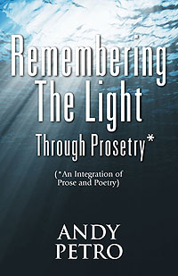 Remembering The Light Through Prosetry*