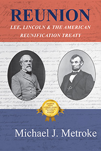 Reunion:  Lee, Lincoln & the American Reunification Treaty