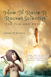 How To Raise A Rocket Scientist For Fun And Profit