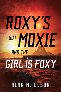ROXY'S got MOXIE and the GIRL is FOXY