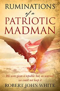 Ruminations of a Patriotic Madman