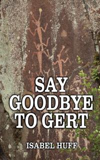 Say Goodbye to Gert