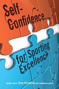 Self-Confidence ... for Sporting Excellence by Tony Richards