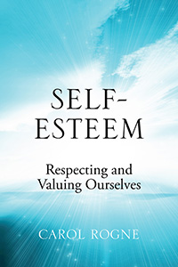 Self-Esteem: Respecting and Valuing Ourselves