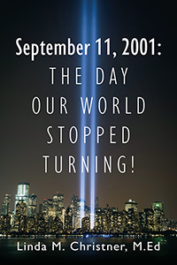 September 11, 2001: The Day Our World Stopped Turning!
