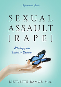SEXUAL ASSAULT [RAPE]: Moving from Victim to Survivor