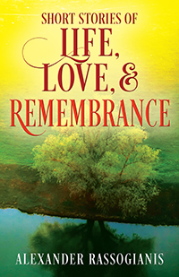 Short Stories of Life, Love, and Remembrance
