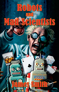 Robots and Mad Scientists