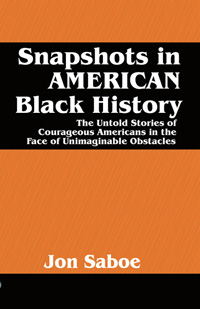 Snapshots in AMERICAN Black History