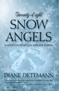 Twenty-Eight Snow Angels: A Widow's Story of Love, Loss and Renewal