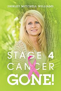 Stage 4 Cancer--Gone!