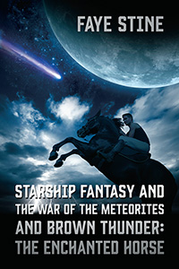 Starship Fantasy and the War of the Meteorites & Brown Thunder : The Enchanted Horse