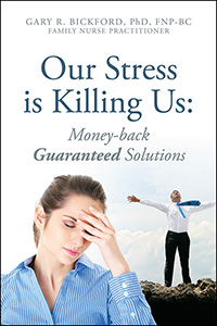 Our Stress is Killing Us: Money-back Guaranteed Solutions