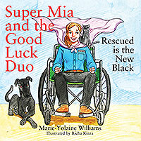 Super Mia and the Good Luck Duo - Rescued is the New Black