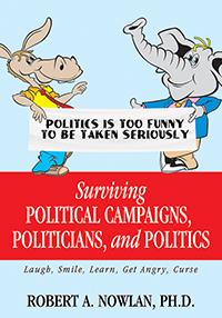 Surviving Political Campaigns, Politicians, and Politics