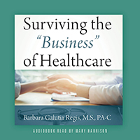 "Surviving the ""Business"" of Healthcare - Knowledge is Power!"
