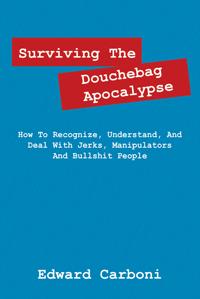 Surviving The Douchebag Apocalypse
