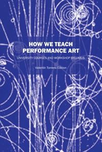 HOW WE TEACH PERFORMANCE ART