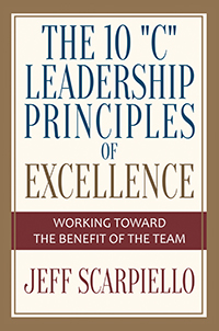 "The Ten ""C"" Leadership Principles of Excellence"