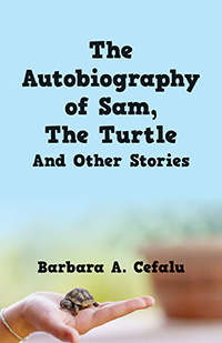 The Autobiography of Sam, The Turtle And Other Stories
