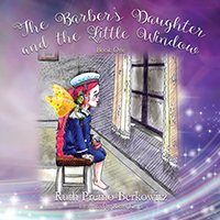 The Barber's Daughter and the Little Window: Book One