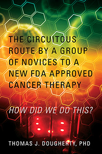 The Circuitous Route by a Group of Novices to a New FDA Approved Cancer Therapy
