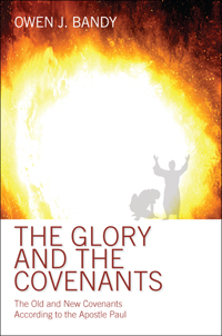 The Glory and The Covenants
