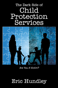 The Dark Side of Child Protection Services