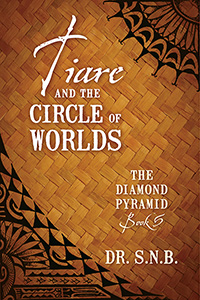 Tiare and the Circle of Worlds: The Diamond Pyramid – Book 5