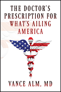 The Doctor's Prescription for What's Ailing America