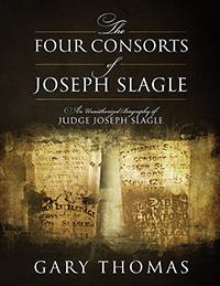 The Four Consorts of Joseph Slagle