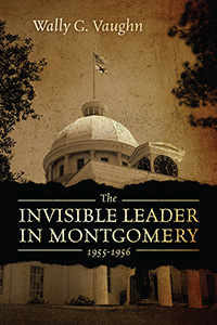 THE INVISIBLE LEADER IN MONTGOMERY 1955-1956