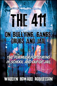The 411 on Bullying, Gangs, Drugs and Jail