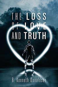 The Loss of Love and Truth
