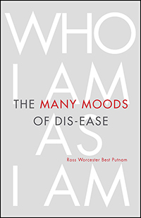 The Many Moods of Dis-Ease