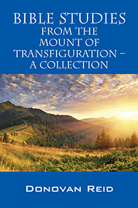 Bible Studies from the Mount of Transfiguration – A Collection