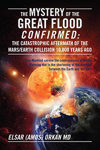 The Mystery of the Great Flood Confirmed: The Catastrophic Aftermath of the Mars/Earth Collision 10 000 Years Ago