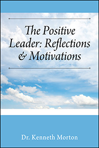 The Positive Leader: Reflections & Motivations