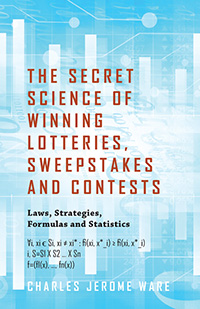 The Secret Science of Winning Lotteries, Sweepstakes and Contests
