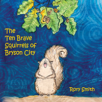 The Ten Brave Squirrels of Bryson City