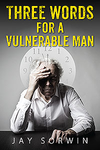 Three Words for a Vulnerable Man