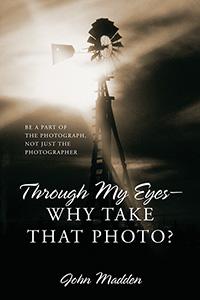 Through My Eyes - Why Take That Photo?